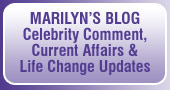 Marilyns Blog, Celebrity Comment, Current Affairs & Life Change Updates